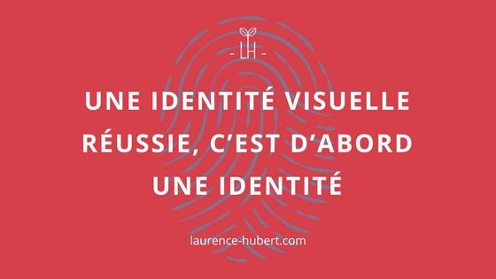 Une identité visuelle réussie, c'est d'abord une identité.