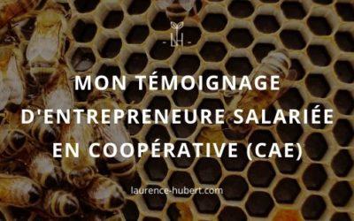 Mon témoignage d'entrepreneur salariée en coopérative d'activité et d'entrepreneurs (CAE)
